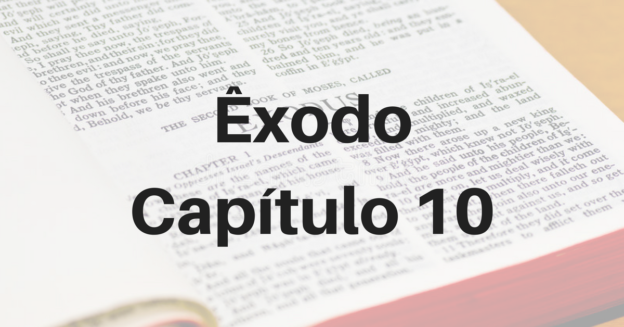 Êxodo Capítulo 10