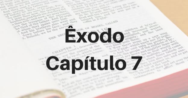 Êxodo Capítulo 7