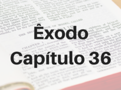 Êxodo Capítulo 36
