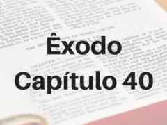 Êxodo Capítulo 40