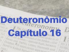 Deuteronômio Capítulo 16