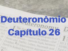 Deuteronômio Capítulo 26