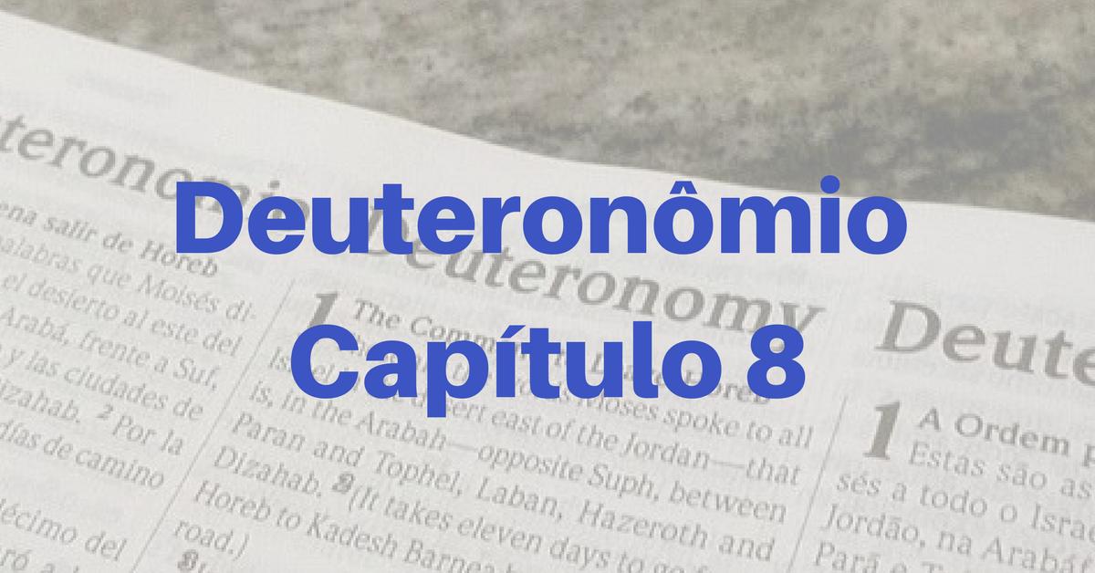 Deuteronômio Capítulo 8
