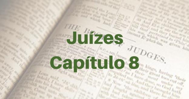 Juízes Capítulo 8