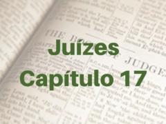 Juízes Capítulo 17