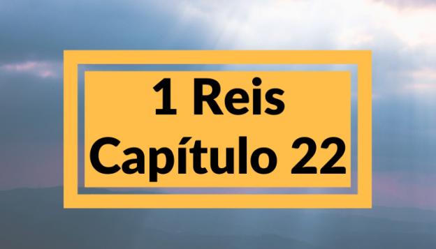 1 Reis Capítulo 22