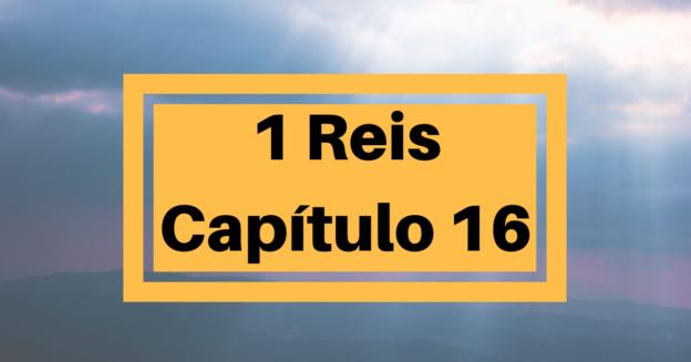 1 Reis Capítulo 16