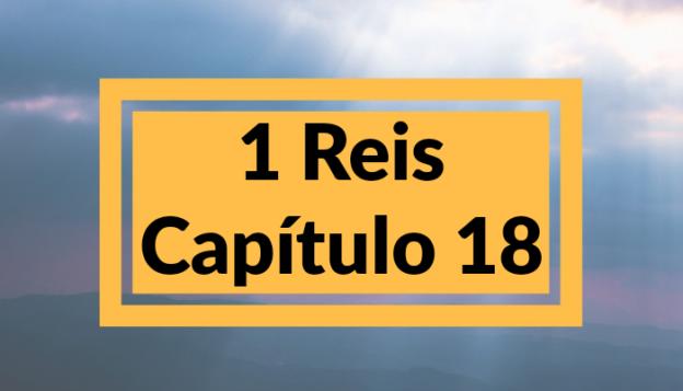 1 Reis Capítulo 18