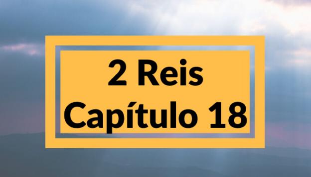 2 Reis Capítulo 18