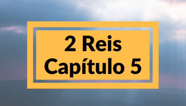 2 Reis Capítulo 5