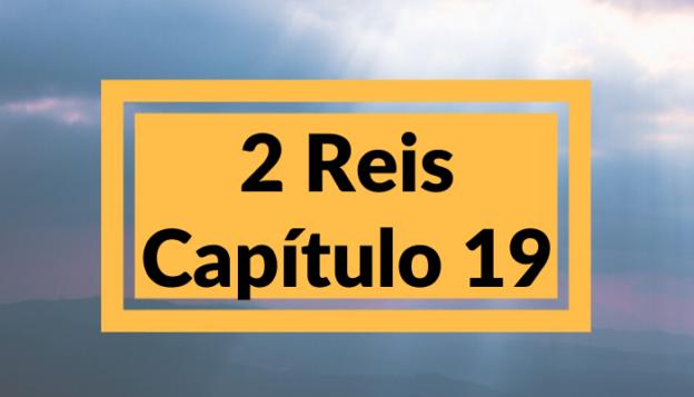 2 Reis Capítulo 19
