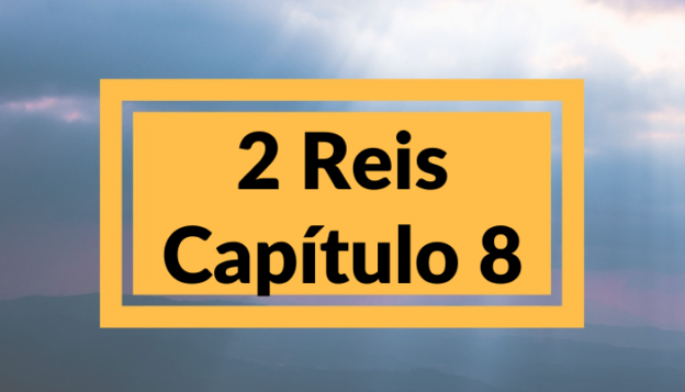 2 Reis Capítulo 8