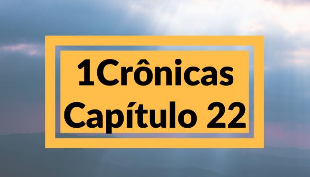1 Crônicas, Capítulo 22