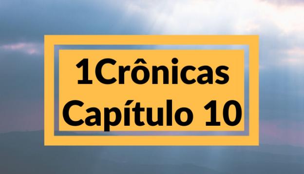 1 Crônicas Capítulo 10