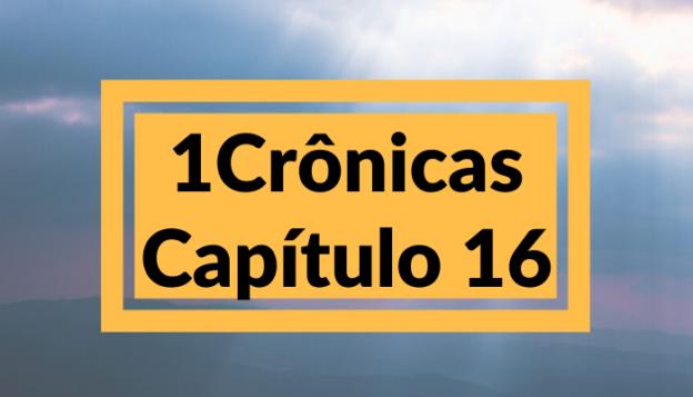 1 Crônicas Capítulo 16