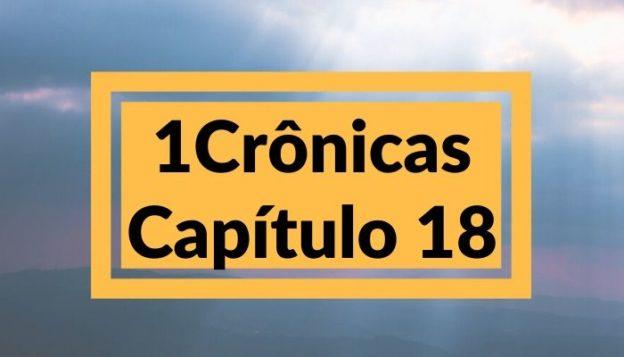 1 Crônicas Capítulo 18