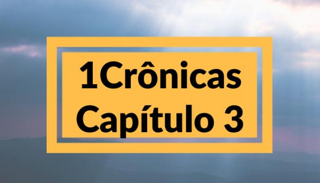 1 Crônicas Capítulo 3