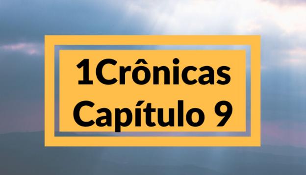 1 Crônicas Capítulo 9