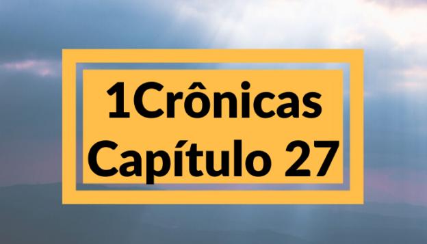 1 Crônicas Capítulo 27