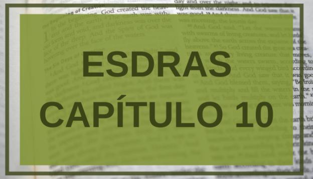 Esdras Capítulo 10