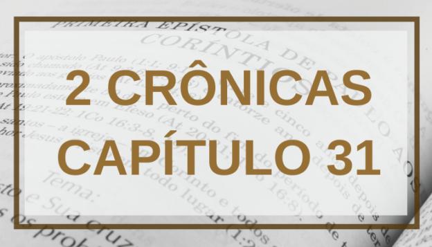 2 Crônicas Capítulo 31