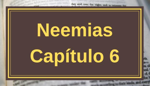 Neemias Capítulo 6