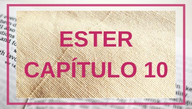 Ester Capítulo 10