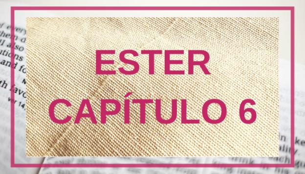 Ester Capítulo 6