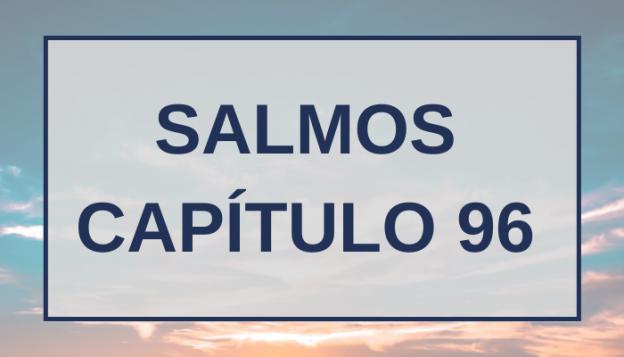 Salmos Capítulo 96