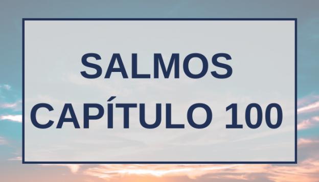 Salmos Capítulo 100