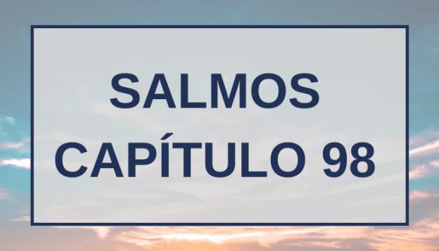 Salmos Capítulo 98