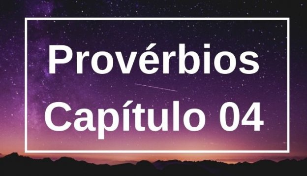 Provérbios Capítulo 04