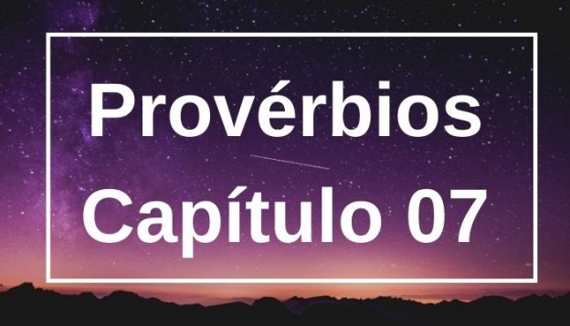 Provérbios Capítulo 07