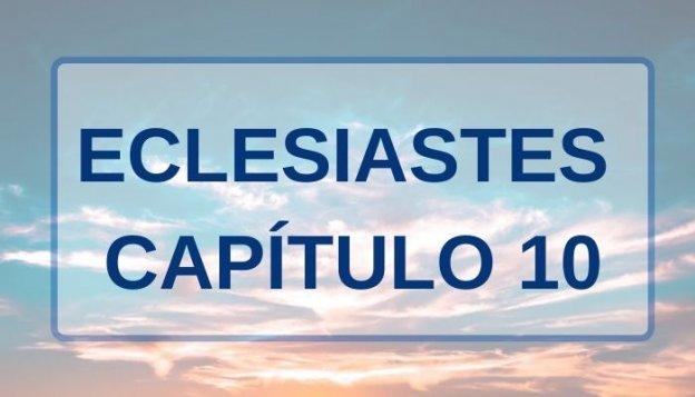 Eclesiastes Capítulo 10