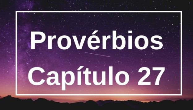 Provérbios Capítulo 27